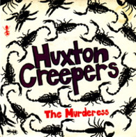 HUXTON CREEPERS  -   The murderess/ Happy days (G68288/7s)