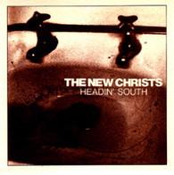 NEW CHRISTS  -   Headin' south/ I saw God (G68407/7s)