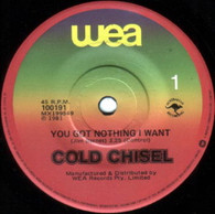 COLD CHISEL  -   You got nothing I want/ Numbers fall (G7653/7s)