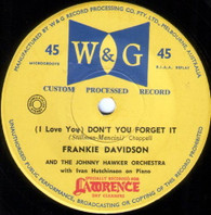 DAVIDSON,FRANKIE + JOHNNY HAWKER SINGERS  -   (I love you) don't you forget it/ Four corners theme (lost patrol) (G78118/7s)