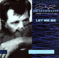 BRAITHWAITE,DARYL  -   Let me be/ It's all in the music (G7971/7s)