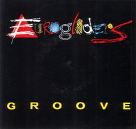 EUROGLIDERS  -   Groove/ Groovethang (G80155/7s)