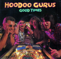 HOODOO GURUS  -   Good times/ Hell for leather (G80218/7s)