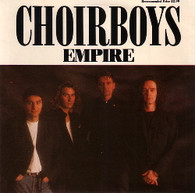 CHOIRBOYS  -   Empire/ Empire (acoustic) (G81114/7s)