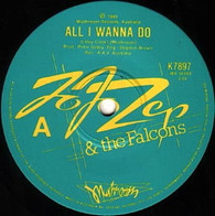 JO JO ZEP & FALCONS  -   All I wanna do/ Too hot to touch (G81272/7s)