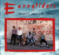 EUROGLIDERS  -   Heaven (must be there)/ Heliograph (G81191/7s)