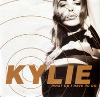 MINOGUE,KYLIE  -   What do I have to do/ What do I have to do (instrumental) (G83328/7s)