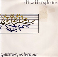 DEL WEBB EXPLOSION  -   Gardening as finer art/ Too late the hero (recorded live at Adelaide University) (G80116/7s)