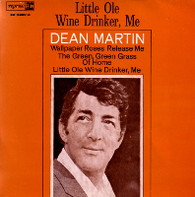 MARTIN,DEAN  -  LITTLE OLE WINE DRINKER ME Little ole wine drinker me/ The green, green grass of home/ Release me (and let me love again)/ Wallpaper roses (59556/7EP)