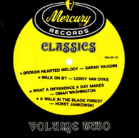 VARIOUS  -  MERCURY RECORDS CLASSICS VOLUME 2 Sarah Vaughan - Broken hearted melody / Leroy Van Dyke - Walk on by / Dinah Washington - What a difference a day makes / Horst Jankowski - A walk in the Black Forest (681140/7EP)
