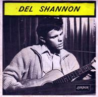 SHANNON,DEL  -  DEL SHANNON Two kinds of teardrops/ Runaround Sue/ Hey! little girl/ Runaway (G74569/7EP)