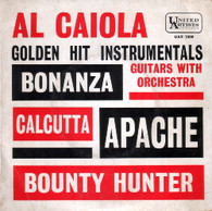 CAIOLA,AL  -  GOLDEN HIT INSTRUMENTALS Bonanza/ Calcutta/ Apache/ Bounty hunter (G81634/7EP)