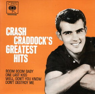 CRADDOCK,CRASH  -  CRASH CRADDOCK'S GREATEST HITS Boom boom baby/ One last kiss/ Well, don't you know/ Don't destroy me (G83576/7EP)