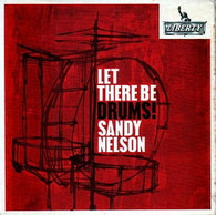 NELSON,SANDY  -  LET THERE BE DRUMS! And then there were drums/ Drummin' up a storm/ Drums are my beat/ Let there be drums (G84889/7EP)