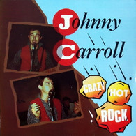 CARROLL,JOHNNY  -  CRAZY HOT ROCK  (681156/LP)
