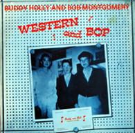 HOLLY,BUDDY & BOB MONTGOMERY  -  WESTERN & BOP  (681181/LP)
