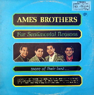 AMES BROTHERS  -  FOR SENTIMENTAL REASONS - MORE OF THEIR BEST  (G70732/LP)