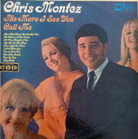 MONTEZ,CHRIS  -  THE MORE I SEE YOU - CALL ME  (G75828/LP)