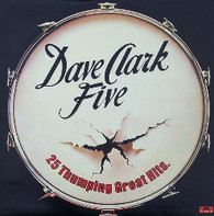DAVE CLARK FIVE  -  25 THUMPING GREAT HITS  (G781170/LP)