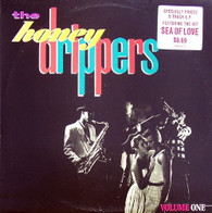 HONEY DRIPPERS  -  VOLUME ONE I get a thrill/ Sea of love/ I got a woman/ Young boy blues/ Rockin' at midnight (G79618/LP)