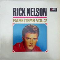NELSON,RICK  -  RARE ITEMS VOL. 2  (G801170/LP)