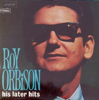 ORBISON,ROY  -  HIS LATER HITS  (G81925/LP)
