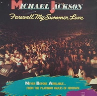 JACKSON,MICHAEL  -  FAREWELL THE SUMMER LOVE  (82681/LP)