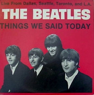 BEATLES  -  THINGS WE SAID TODAY  (G87130/LP)