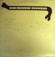 CROWBAR  -  BAD MANORS  (G87182/LP)