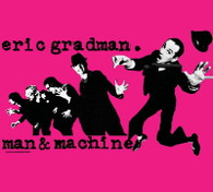 ERIC GRADMAN MAN + MACHINE - CRIME OF PASSION : THE DELUXE DEMOS (PREVIOUSLY UNRELEASED)    (CD23918/CD)