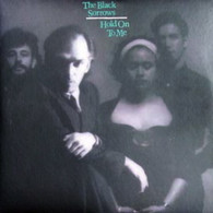 BLACK SORROWS  -  HOLD ON TO ME  (G75601/LP)