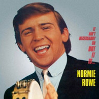 ROWE/NORMIE - IT AIN'T NECESSARILY SO, BUT IT IS...NORMIE ROWE    (CD24033/CD)