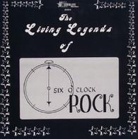 VARIOUS  -  LIVING LEGENDS OF SIX O'CLOCK ROCK  (G77950/LP)