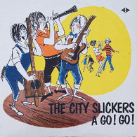 CITY SLICKERS  -  CITY SLICKERS A GO! GO!  (G78633/LP)
