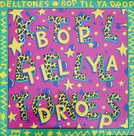 DELLTONES  -  BOP TIL YA DROP  (G78660/LP)
