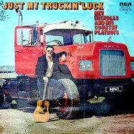NICHOLLS,NEV & COUNTRY PLAYBOYS  -  JUST MY TRUCKIN' LUCK  (G78857/LP)