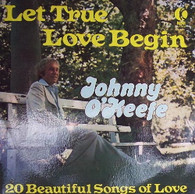 O'KEEFE,JOHNNY  -  LET TRUE LOVE BEGIN  (G79911/LP)