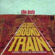DUSTY,SLIM  -  GLORY BOUND TRAIN  (G79779/LP)