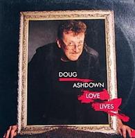 ASHDOWN,DOUG  -  LOVE LIVES  (G82526/LP)