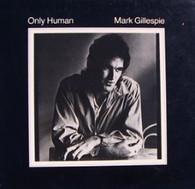 GILLESPIE,MARK  -  ONLY HUMAN  (G82643/LP)