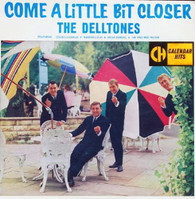 DELLTONES  -  COME A LITTLE BIT CLOSER  (G751158/LP)