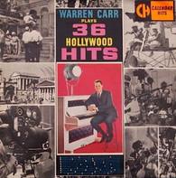 CARR,WARREN  -  WARREN CARR PLAYS 36 HOLLYWOOD HITS  (G81711/LP)