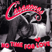 CASANOVAS - NO TIME FOR LOVE/ DOMINO/ HANG ON    (CDS1614/CDS)