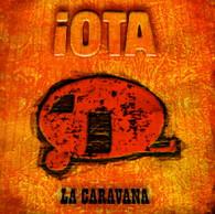 IOTA - LA CARAVANA    (CD10633/CD)