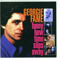 FAME/GEORGIE - FUNNY HOW TIME SLIPS AWAY    (UKCD10253/CD)