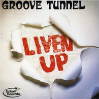 GROOVE TUNNEL - LIVEN UP    (UKCD6117/CD)