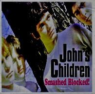 JOHN'S CHILDREN - SMASHED BLOCKED    (UKCD6957/CD)