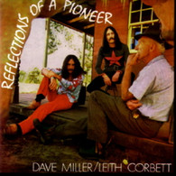 MILLER/DAVE WITH LEITH CORBETT & FRIENDS - REFLECTIONS OF A PIONEER    (CD5305/CD)