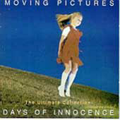 MOVING PICTURES - DAYS OF INNOCENCE : COLLECTION    (CD5819/CD)