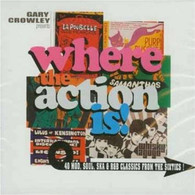 VARIOUS - GARY CROWLEY PRESENTS WHERE THE ACTION IS (2CD)    (CD11815/CD)